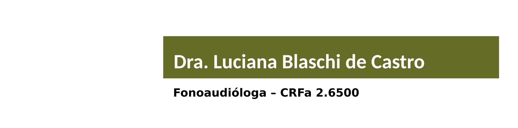 especialista dra luciana blaschi de castro 080419